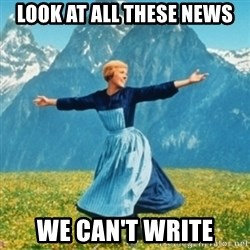 Sound Of Music Lady - LOOK AT ALL THESE NEWS WE CAN'T WRITE