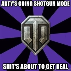 World of Tanks - arty's going shotgun mode shit's about to get real