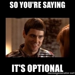 Lloyd-So you're saying there's a chance! - So you're saying it's optional