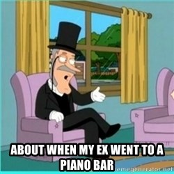 buzz killington -  About when my ex went to a piano bar