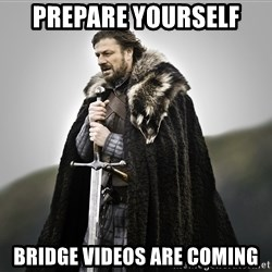 ned stark as the doctor - Prepare Yourself Bridge videos are coming