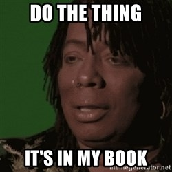 Rick James - do the thing it's in my book