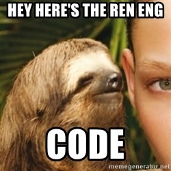 Whispering sloth - hey here's the ren eng  code