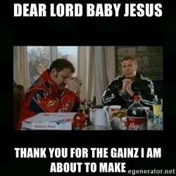 Dear lord baby jesus - Dear Lord Baby Jesus Thank you for the gainz I am about to make