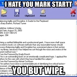 Text - i hate you mark startt you but wipe.
