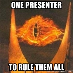 Eye of Sauron - One presenter to rule them all