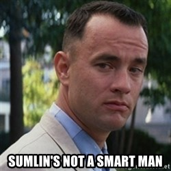 forrest gump -  Sumlin's not a smart man