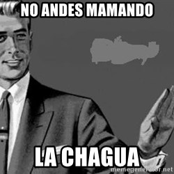 Correction Man  - no andes mamando la chagua