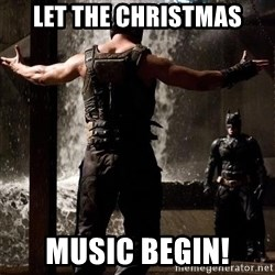 Bane Let the Games Begin - Let the Christmas Music begin!