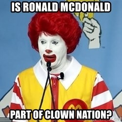 McDonalds Oh No You Didn't - Is Ronald McDonald  part of clown nation?