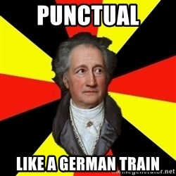 Germany pls - Punctual  like a german train