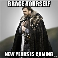 Game of Thrones - Brace yourself  New years is coming
