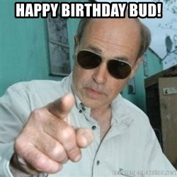 Jim Lahey - Happy Birthday Bud!