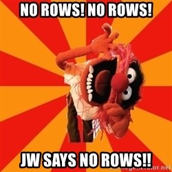 Animal Muppet - No Rows! No Rows! JW says No Rows!!
