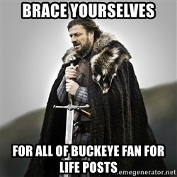 Game of Thrones - Brace yourselves For all of Buckeye fan for life posts