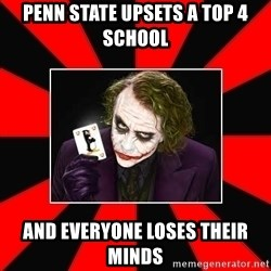 Typical Joker - PENN STATE UPSETS A TOP 4 SCHOOL AND EVERYONE LOSES THEIR MINDS
