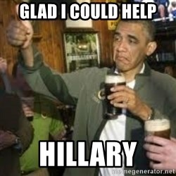 obama beer - glad i could help hillary
