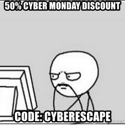 computer guy - 50% cyber monday discount Code: cyberescape