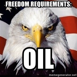 Freedom Eagle  - Freedom requirements: Oil