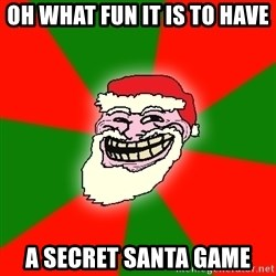 Santa Claus Troll Face - oh what fun it is to have a secret santa game