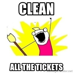 clean all the things blank template - clean all the tickets