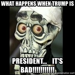 Achmed the dead terrorist - what happens when Trump is  president...    it's bad!!!!!!!!!!!