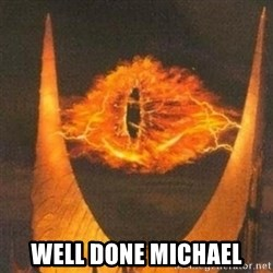 Eye of Sauron -  Well done Michael