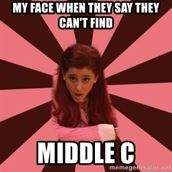 Ariana Grande - My Face When They Say They Can't Find Middle C