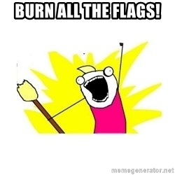 clean all the things blank template - burn all the flags!