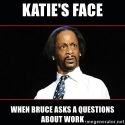 katt williams shocked - katie's face when bruce asks a questions about work