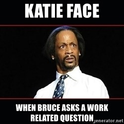 katt williams shocked - katie face when bruce asks a work related question