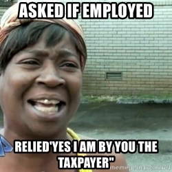 sweet brown ios - asked if employed relied'yes i am by you the taxpayer""