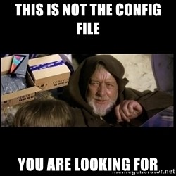JEDI MINDTRICK - This is not the config file You are looking for
