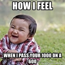 evil asian plotting baby - HOW I FEEL WHEN I PASS YOUR 1000 ON A 600