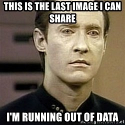 Star Trek Data - This is the last image I can share I'm running out of Data