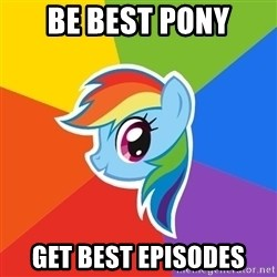 Rainbow Dash - Be best pony Get best episodes