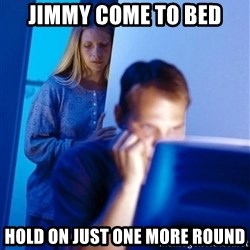Redditors Wife - Jimmy come to bed Hold on just one more round