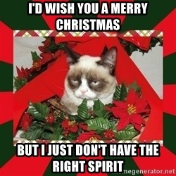 GRUMPY CAT ON CHRISTMAS - I'd wish you a merry christmas But I just don't have the right spirit