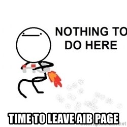 Nothing To Do Here (Draw) -  time to leave aib page