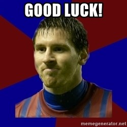 Lionel Messi - GOOD LUCK!