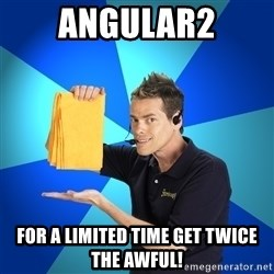 Shamwow Guy - Angular2 For a limited time get twice the awful!
