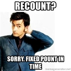 Doctor Who - Recount? Sorry. Fixed Pount in time