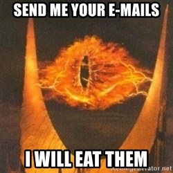 Eye of Sauron - Send me your e-mails I will eat them