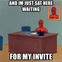 60s spiderman behind desk - and Im Just sat Here waiting for my invite