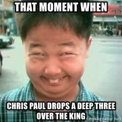 Lolwtf - that moment when Chris paul drops a deep three over the king