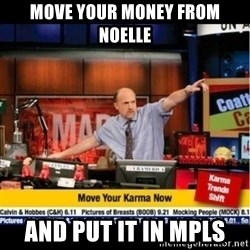 Mad Karma With Jim Cramer - Move your money from Noelle And put it in MPLS