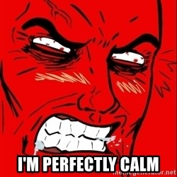Rage Face -  I'm perfectly calm