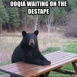 Patient Bear - OOQIA WAITING ON THE DESTAPE