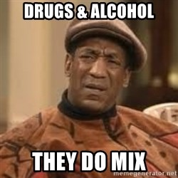Confused Bill Cosby  - drugs & alcohol they do mix