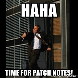 HAHA TIME FOR GUY - HAHA Time for patch notes!